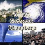 10 World's Worst Natural Disasters