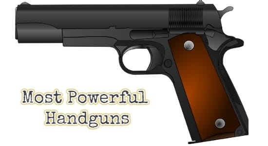 Most Powerful Handguns